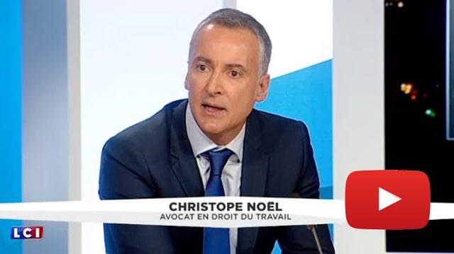 Comment mal réformer le droit du travail, par Maître Christophe Noel, avocat en droit du travail.  Vu sur LCI.